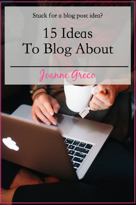15 Things To Blog About #blogging