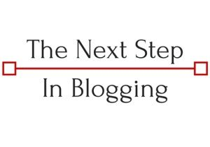 The Next Step In Blogging