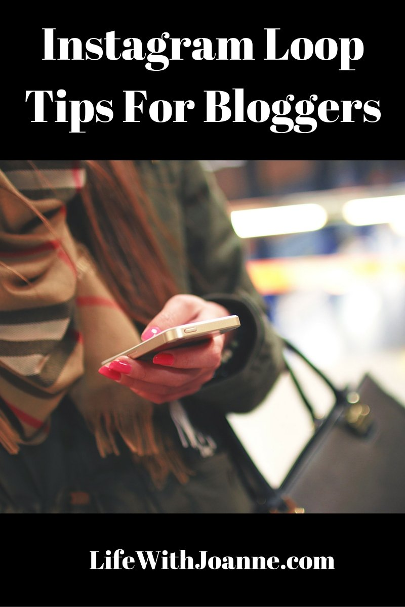 Instagram Loop Tips For Bloggers