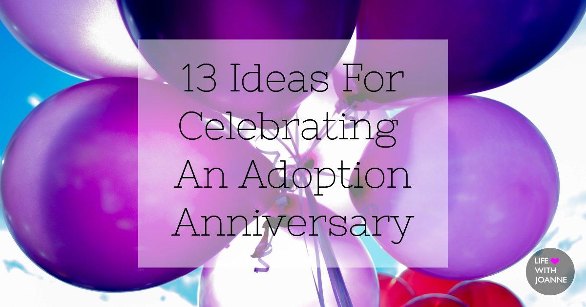 Adoption anniversary ideas