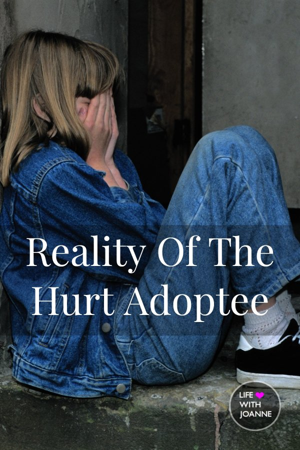 Reality of the hurt adoptee