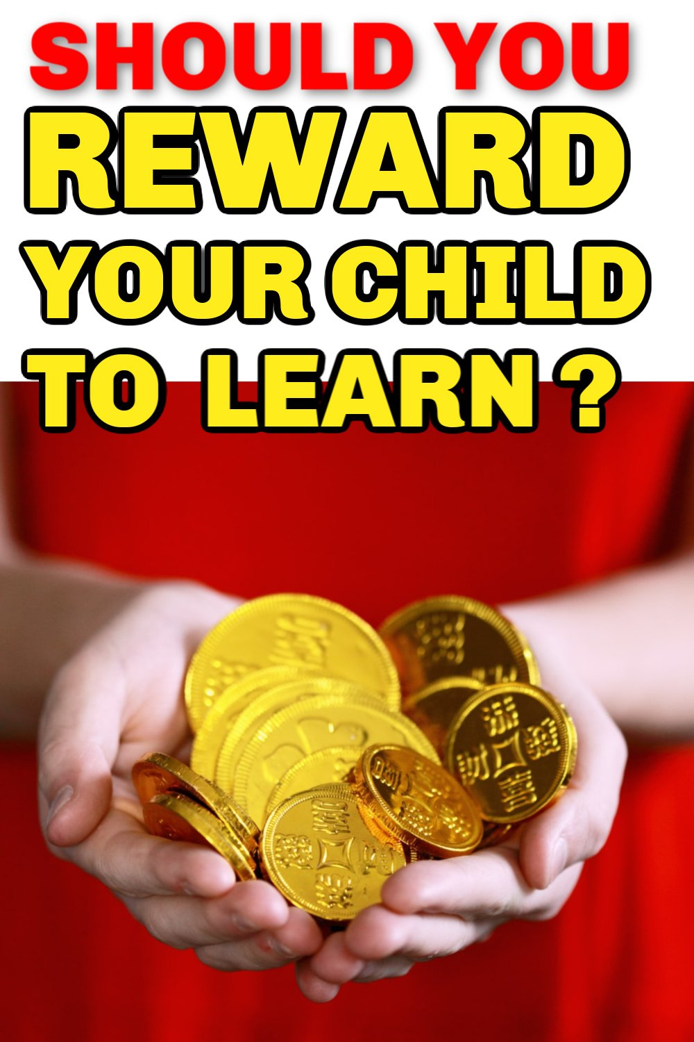 Reward children for learning