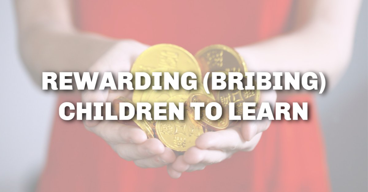 Rewarding (bribing) children to learn