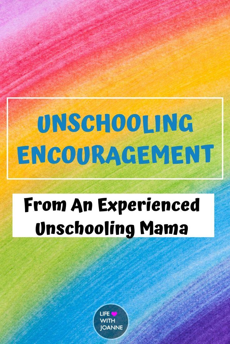 Unschooling encouragement