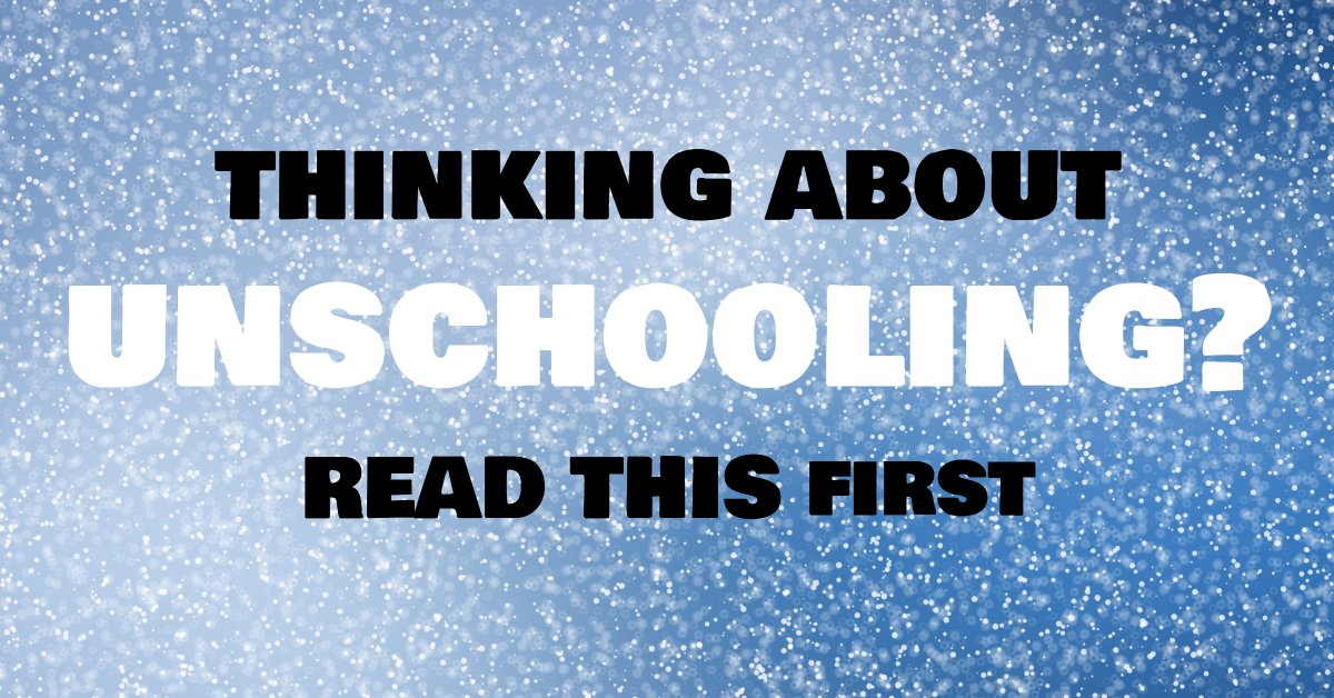 Thinking about unschooling your kids?
