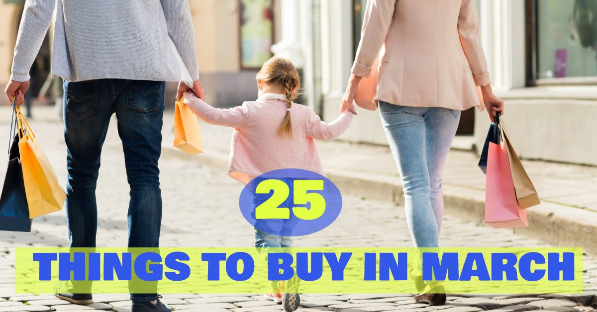 25 things to buy in march